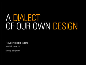 A Dialect of Our Own Design