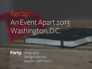 Recap: An Event Apart 2013, Washington, D.C.