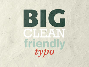 Big Clean Friendly Typo