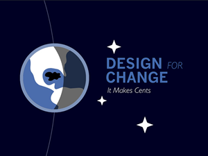 Design for Change, It Makes Cents