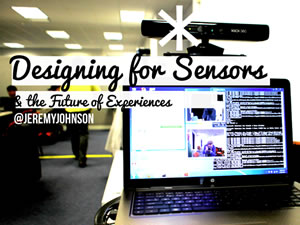 Designing for Sensors ?& the Future of Experiences