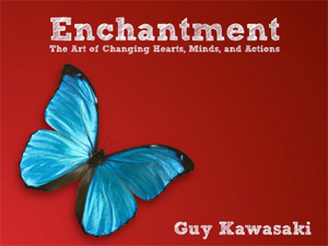Enchantment: The Art of Changing Hearts, Minds, and Actions.