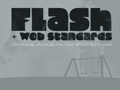 Flash & Web Standards: Getting Along on the Playground