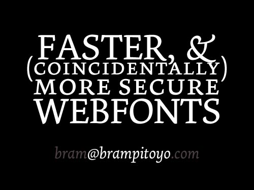 Faster, and More Secure Webfonts