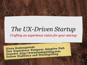 The UX Driven Startup: Crafting an Experience Vision