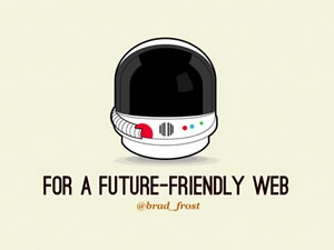 For a Future Friendly Web