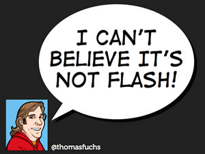 I Can't Believe It's Not Flash