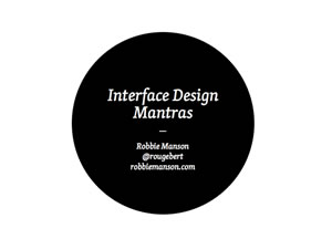 Interface Design Mantras