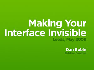 Making Your Interface Invisible