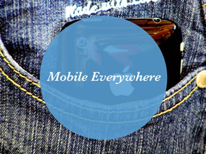 Mobile Everywhere
