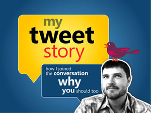 My Tweet Story: How I Joined the Conversation & Why You Should Too