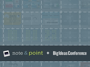 Note &amp; Point | BigIdeasConference
