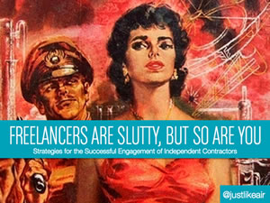 Freelancers Are Slutty, But So Are You