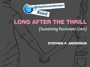 Long after the Thrill: Sustaining Passionate Users