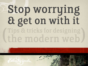Stop Worrying and Get On With It