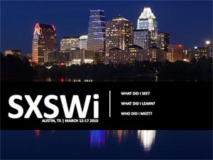 "SXSWi: ""What I learned, saw and who I met."""