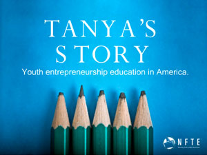Tanya&#8217;s Story: Youth Entrepreneurship Education in America