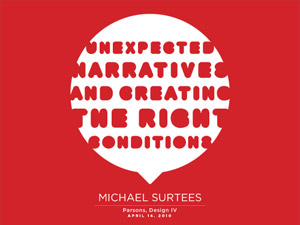 Unexpected Narratives and Creating the Right Conditions