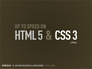 Up to Speed on HTML 5 and CSS 3