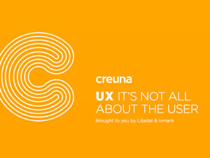 User Experience – It's Not All About The User