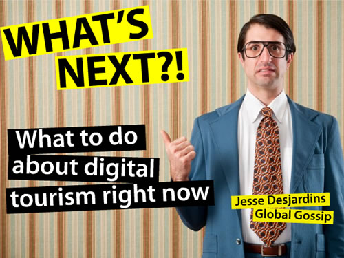 What's Next? – What To Do About Digital Tourism Right Now