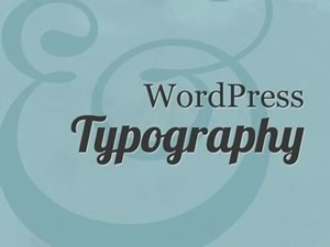 WordPress and Typography